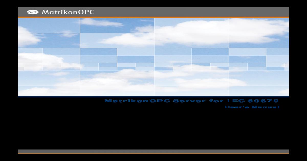 MatrikonOPC Server for SCADA IEC 60870 User Manual - [PDF